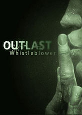 Игра Outlast: Whistleblower [2014]