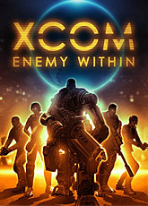 Игра XCOM: Enemy Within [2013]