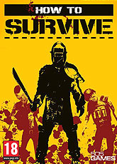 Игра How To Survive [2013]
