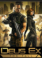 Игра Deus Ex: The Fall [2014]