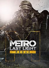 Игра Metro: Last Light - Redux [2014]