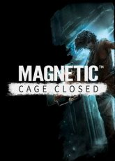 Magnetic: Cage Closed [2015]